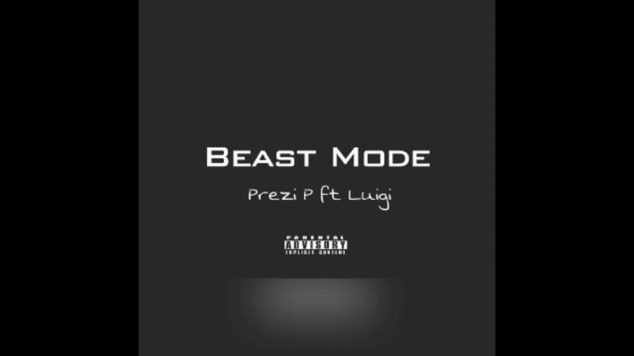 Prezi P- Beast Mode (Ft. Luigi) [Official Audio] - YouTube