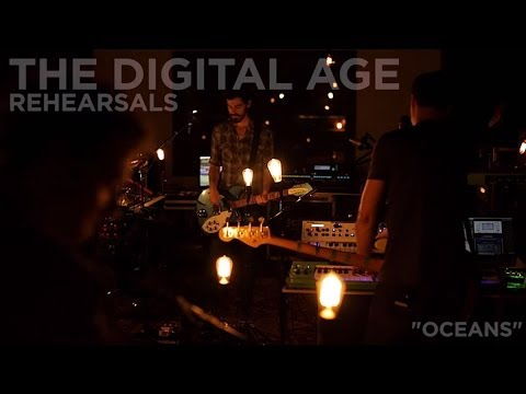 """The Digital Age - Rehearsals - """"Oceans"""""""