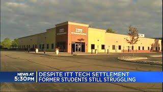Despite ITT Tech Settlement, Former Students Still Struggling