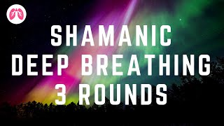 Shamanic Deep Breathing Technique  | Drums & Chanting | 3 Rounds