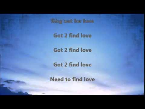 got 2 find love lyrics Read guaranteed accurate human-edited queen somebody to love lyrics from lyrics007 (can anybody find me someone to love) got no feel, i got no rhythm.