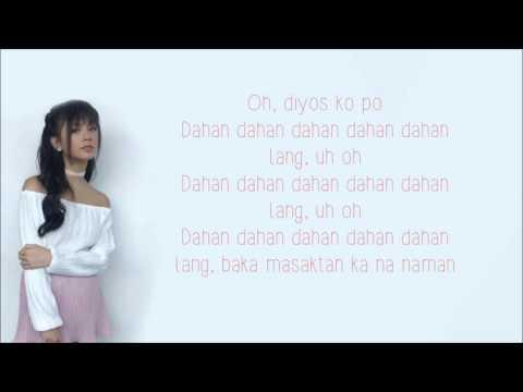 Dahan Dahan Dahan Lang - Ylona Garcia (Lyrics)