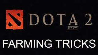 Dota 2 - Basic Farming Tricks Everybody Should Know! | Patch 6.88+
