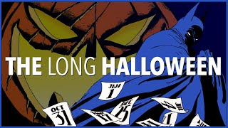 BATMAN: THE LONG HALLOWEEN - The Horrific Transformation of Gotham City