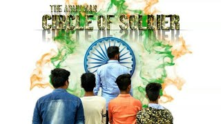 |circle of soldier| |the army man| |indepedence day special| |Short movie| by tushar h khorava