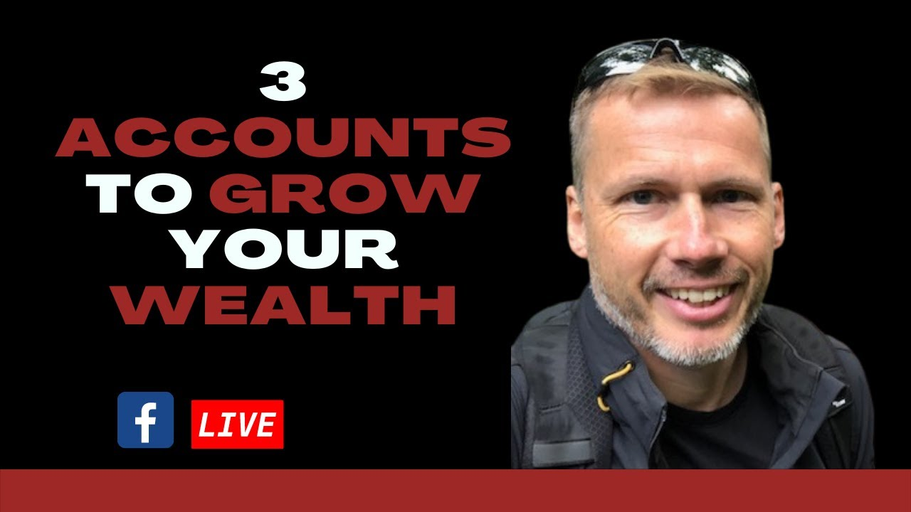 Video: 3 Accounts To Grow Your Wealth
