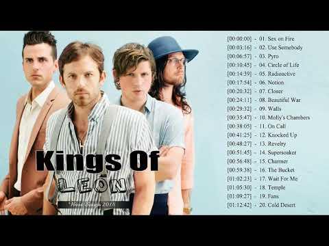 Kings Of Leon Greatest Hits - Kings Of Leon Best Songs Playlist 2018