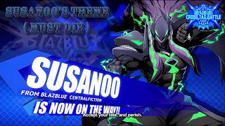 BlazBlue Cross Tag Battle OST: Susanoo's Theme(Must Die)
