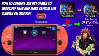 How To Convert .BIN PS1 Games To EBOOT.PBP Files & Make Official Live Bubbles On Live Area!