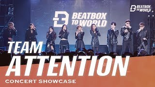 TEAM ATTENTION | Beatbox To World 2019 | Concert Showcase