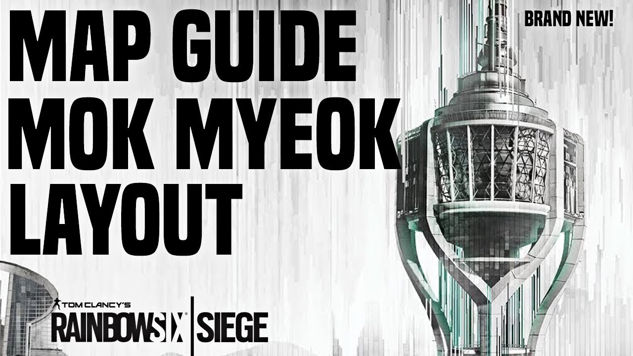 mok myeok tower map guide layout rainbow six siege guide tips