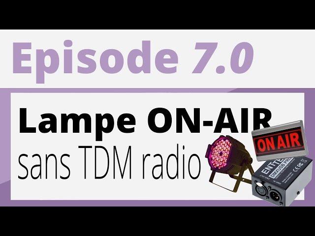 Créer sa radio - Tutoriel - Lampe ON-AIR sans une table de mixage radio.