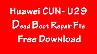 Huawei CUN- U29 Dead Boot Repair File Free Download