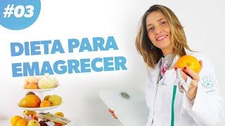 Dieta para Emagrecer | COMO REDUZIR CALORIAS · Parte 3