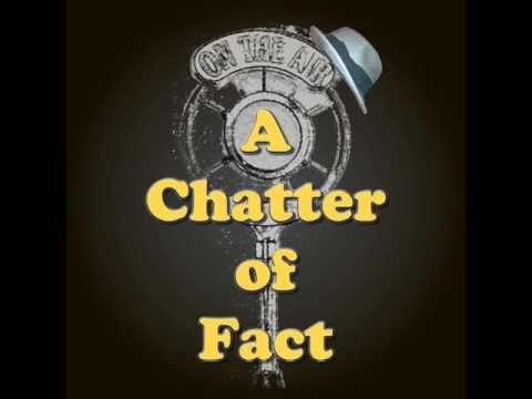 A Chatter of Fact 16- JBTV Jerry Bryant