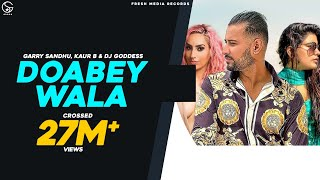 Doabey Wala | Garry Sandhu | Kaur B | Ikwinder | Dj Goddess | FRESH MEDIA RECORDS