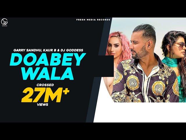 Doabey Wala | Garry Sandhu | Kaur B | Ikwinder | Djgoddess | Latest Punjabi Songs 2019