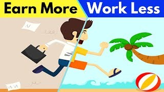 How to Make More MONEY by Working Less | How the Rich Use Their Time