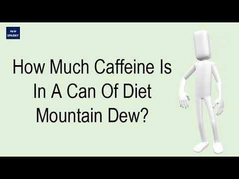How Much Caffeine Is In A Can Of Diet Mountain Dew?