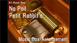 "No Poi!/Petit Rabbit's [Music Box] (Anime ""Is The Order A Rabbit?"" OP)"