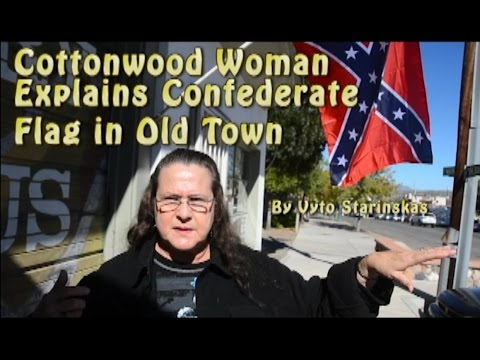 Woman in Cottonwood explains flying Confederate flag in Cottonwood, Az