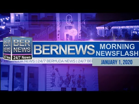 Bermuda Newsflash For Wednesday, January 1, 2020