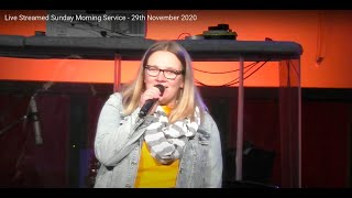Live Streamed Sunday Morning Service - 29th November 2020