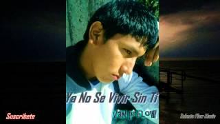 Van Pi Flow - Ya No Se Vivir Sin Ti (Rap Romatico ...
