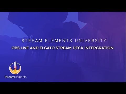StreamElements OBS Live + Elgato Stream Deck = The Perfect Match