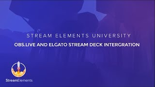 StreamElements OBS.Live and Elgato Stream Deck Tutorial thumbnail