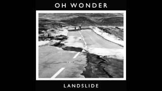 Landslide - Oh Wonder