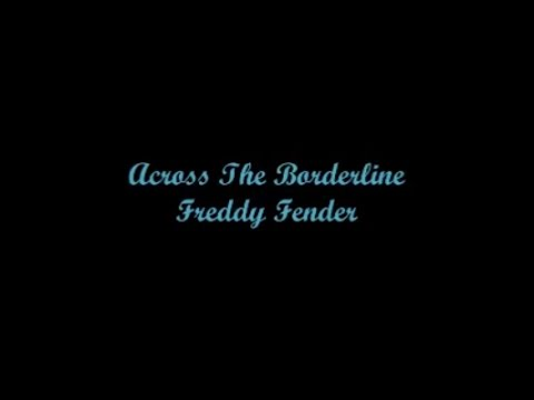 Across The Borderline (A Través De La Frontera) - Freddy Fender (Lyrics - Letra)