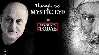Anupam Kher with Sadhguru | Through the Mystic Eye