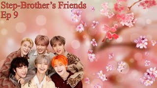 NCT Dream FF |Step-Brother's Friends| Ep 9