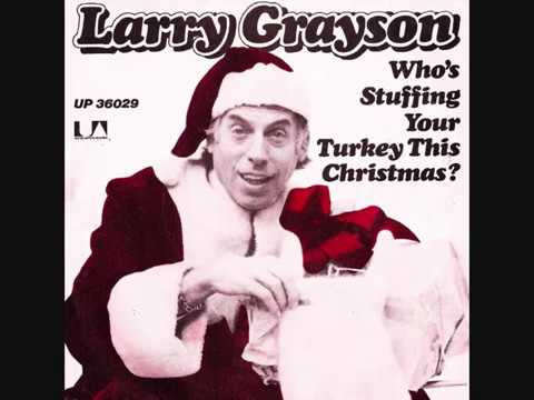 LARRY GRAYSON - Who's Stuffing Your Turkey This Christmas? - 1975 45rpm