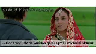 Kabhi Alvida Naa Kehna Azerbaycan Dilinde Az Sub (Hind Filmi)