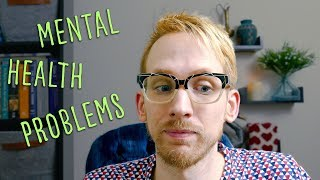 The Problems with Mental Health (500th video!!)