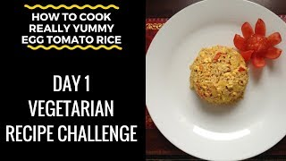 "*How To Cook* ""Egg Tomato Rice (Vegetarian Recipe) Challenge"" - DAY 1"