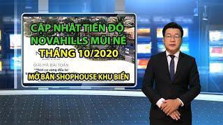 ⭐【𝐍𝐎𝐕𝐀𝐇𝐈𝐋𝐋𝐒 𝐌𝐔𝐈 𝐍𝐄】CẬP NHẬT TIẾN ĐỘ TRIỂN KHAI NOVAHILLS MŨI NÉ MỚI NHẤT THÁNG 10.2020