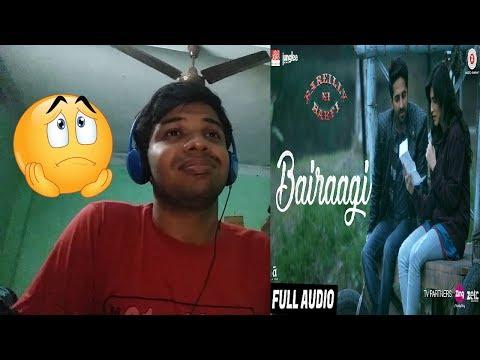 Bairaagi Song-Bareilly Ki Barfi|Ayushman & Kriti Sanon|Arijit Singh|Reaction & Thoughts