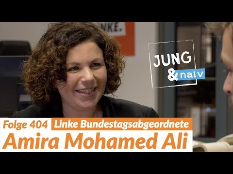 Amira Mohamed Ali (Die Linke) - Jung & Naiv: Folge 404