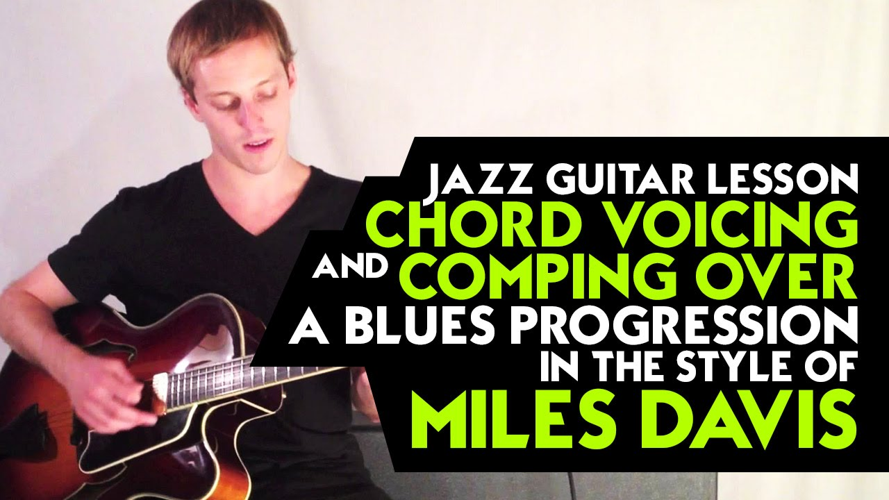 Jazz Guitar Lesson - Chord Voicing and Comping Over a ...