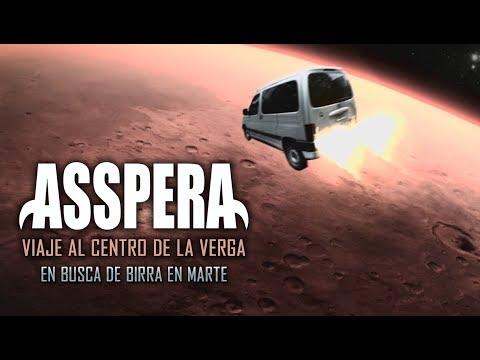 ASSPERA - VIAJE AL CENTRO DE LA VERGA - MISION A MARTE - VIDEO OFICIAL (2017)