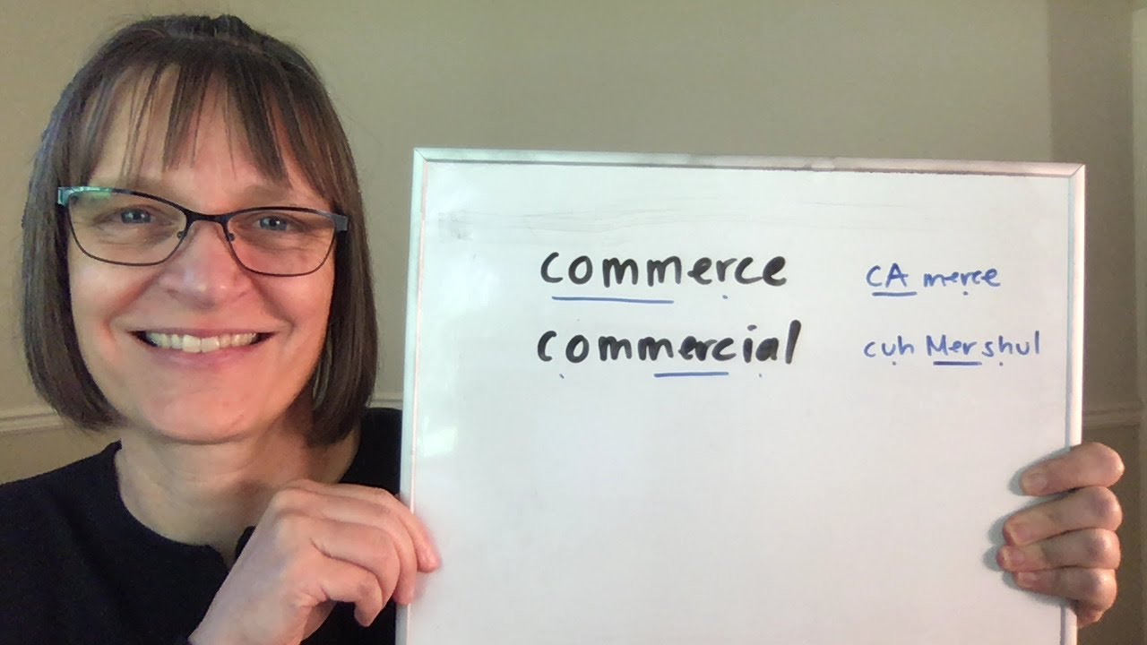 How to Pronounce Commerce and Commercial