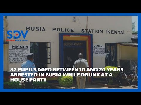 82 pupils arrested in Busia while drunk at a house party, taken for mandatory quarantine