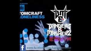 Tomcraft Loneliness Bangerz Masherz Remix.mp3