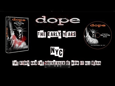 DOPE - The Early Years - NYC - The Story and Soundtrack