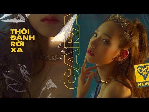 CARA - THÔI ĐÀNH RỜI XA | Official MV 4K