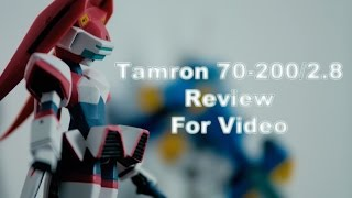 Review - Tamron 70-200/2,8 Di IF Macro - For Video