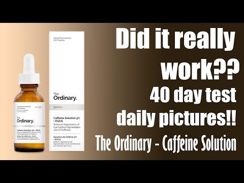 DID IT GET RID OF DARK CIRCLES?? 40 day test on Caffeine Solution 5% from The Ordinary